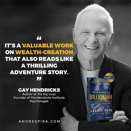 Gay Hendricks' Homeless to Billionaire book testimonial.